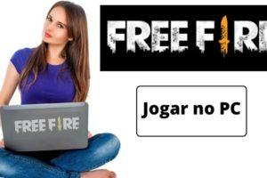 Como jogar free fire pelo pc com sistema windows